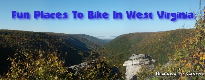 Fun places to bike in West Virginia