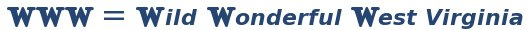 WWW = Wild Wonderful West Virginia